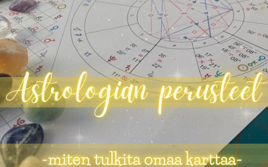 ASTROLOGIAN PERUSTEET-MITEN TULKITA OMAA KARTTAA